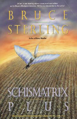 Schismatrix Plus By Sterling, Bruce