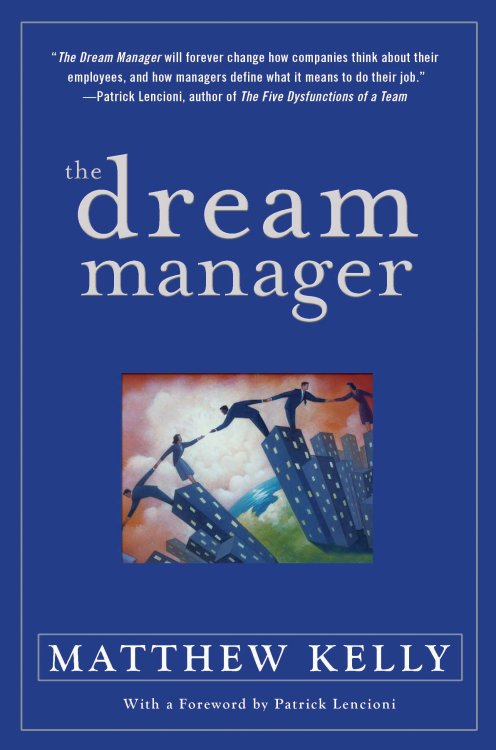 The Dream Manager By Kelly, Matthew/ Lencioni, Patrick (FRW)