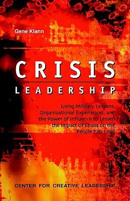 Crisis Leadership By Klann, Gene